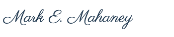 Mark E. Mahaney, DDS